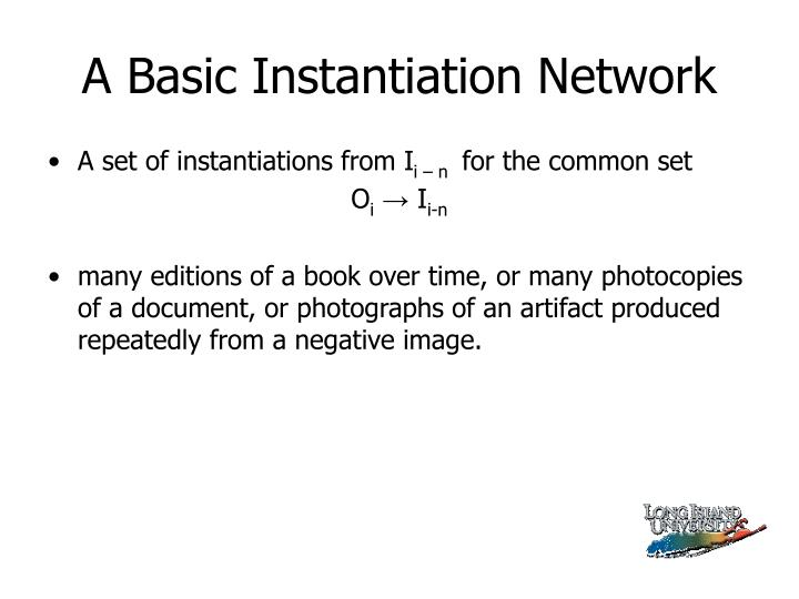 A Basic Instantiation Network