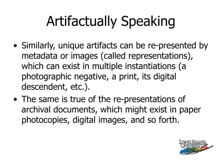 Artifactually Speaking