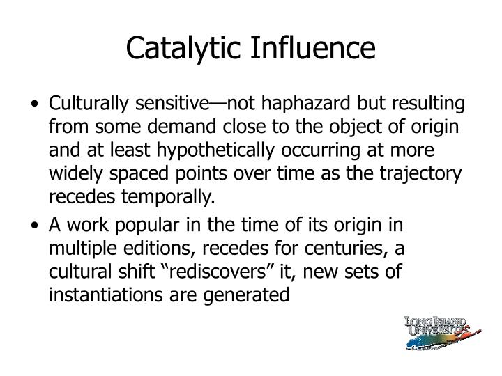 Catalytic Influence