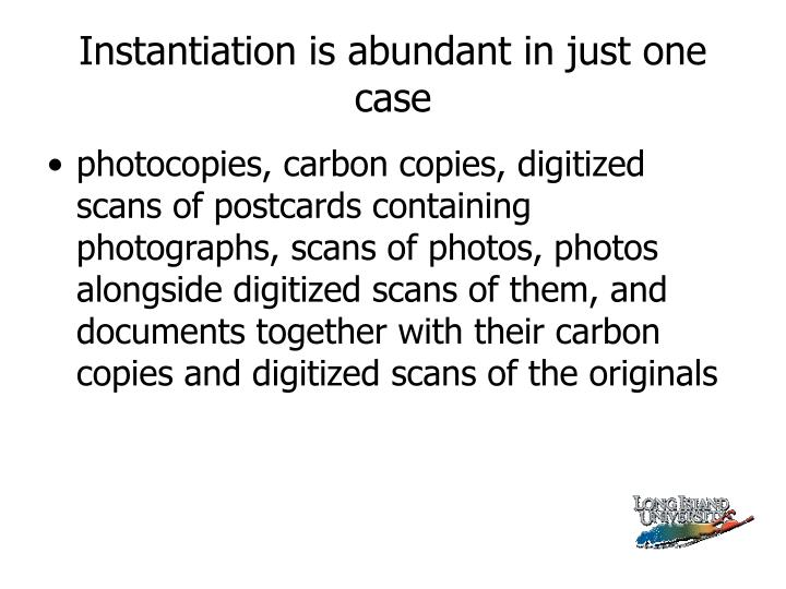 Instantiation is abundant in just one case