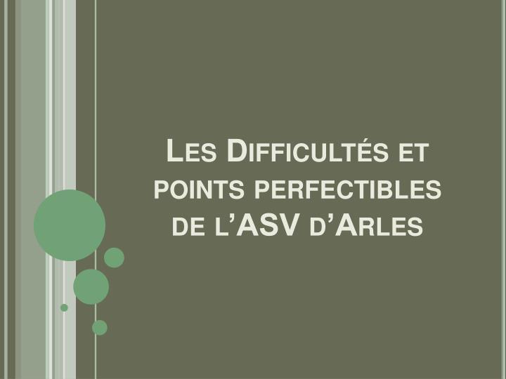 Les Difficultés et points perfectibles de l'ASV d'Arles
