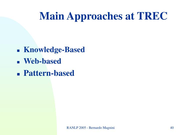 Main Approaches at TREC