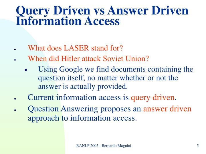 Query Driven vs Answer Driven Information Access
