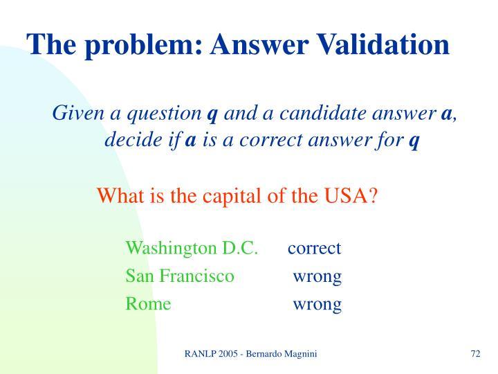 The problem: Answer Validation
