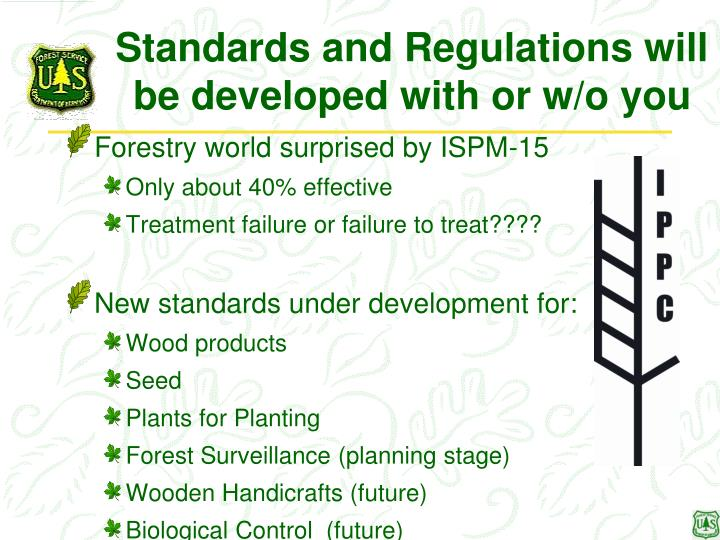 Standards and Regulations will be developed with or w/o you