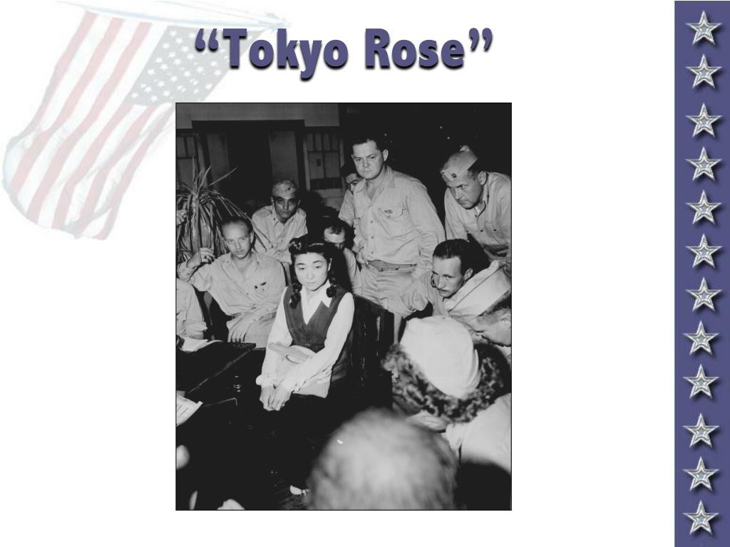 """""""Tokyo Rose"""""""