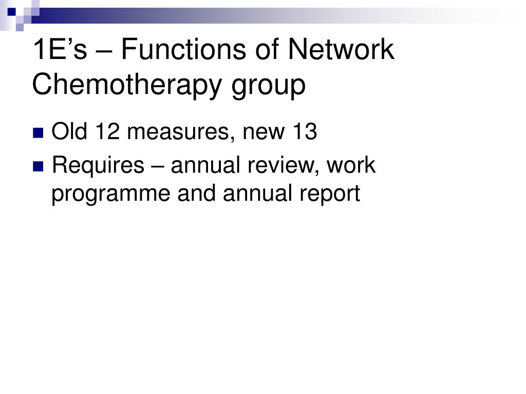 1E's – Functions of Network Chemotherapy group