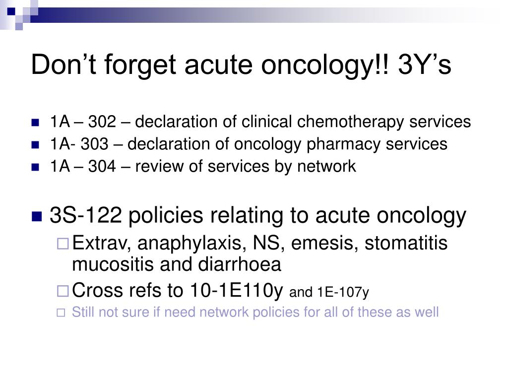Don't forget acute oncology!! 3Y's