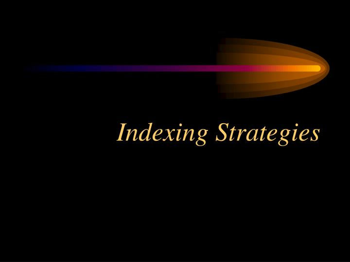 Indexing Strategies