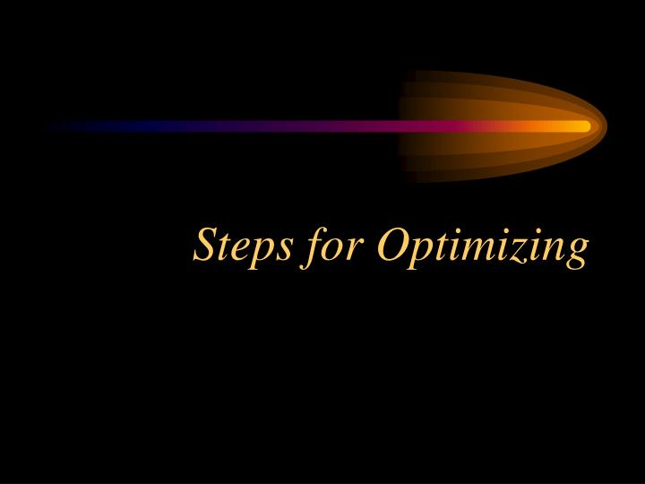 Steps for Optimizing