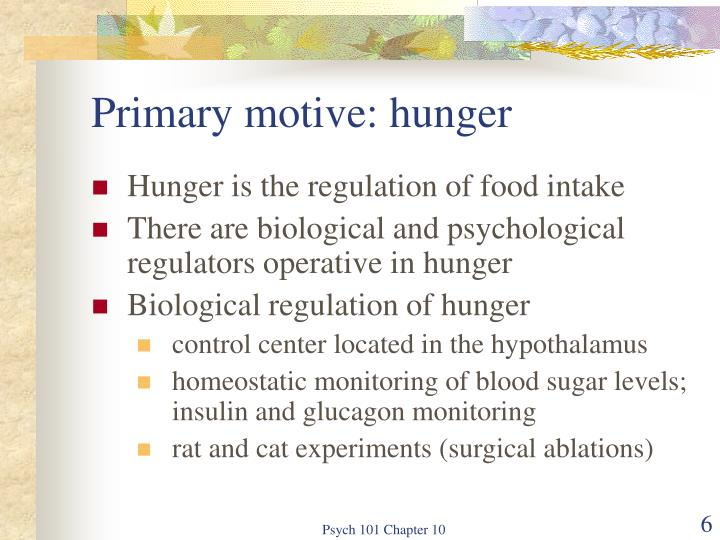 Primary motive: hunger