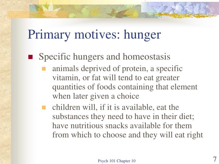 Primary motives: hunger