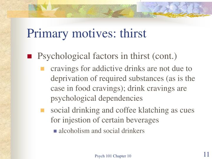 Primary motives: thirst