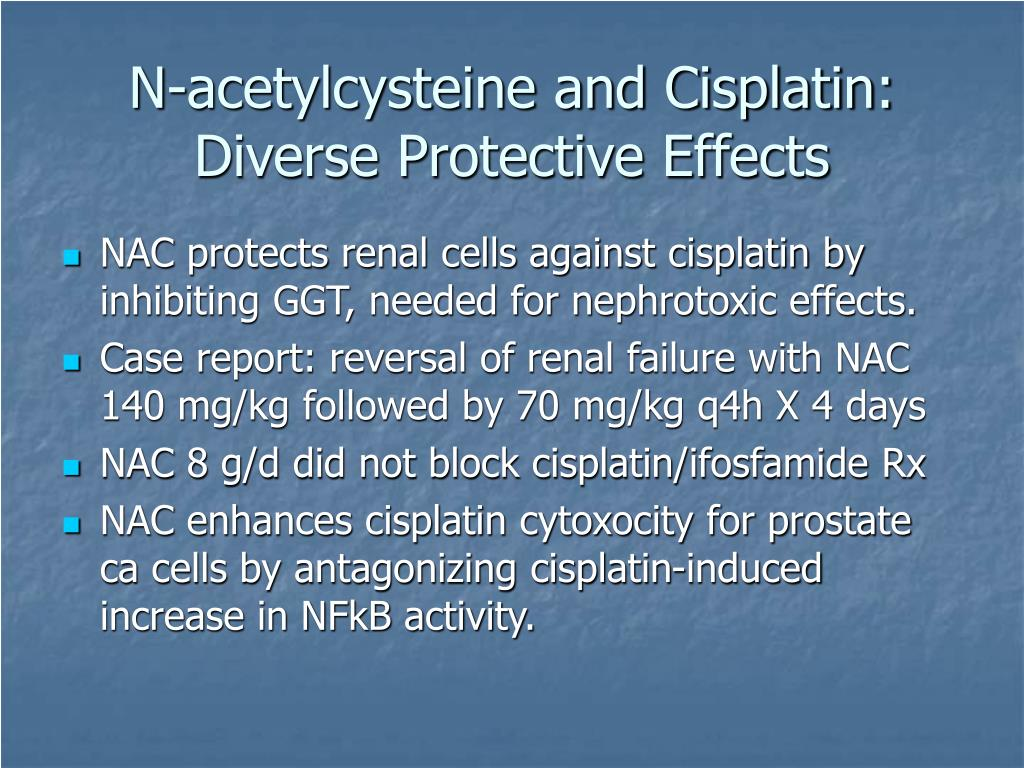 N-acetylcysteine and Cisplatin: Diverse Protective Effects