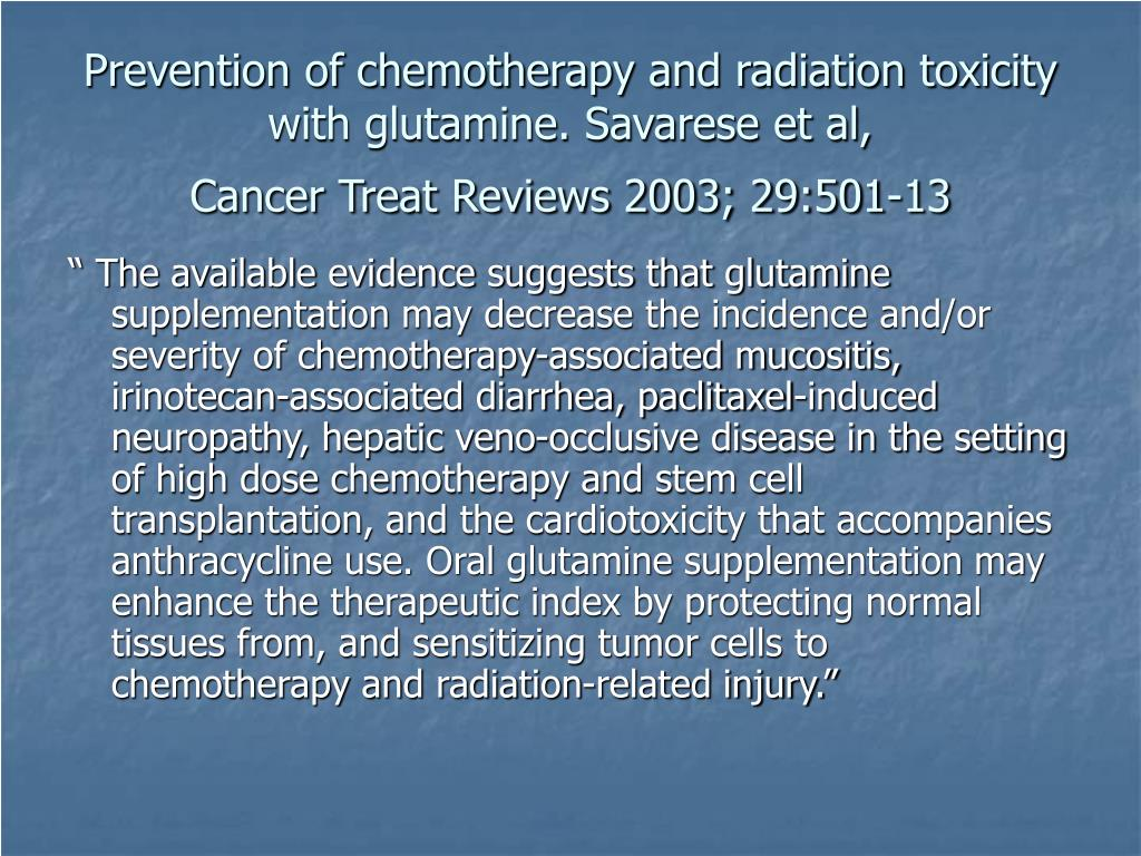Prevention of chemotherapy and radiation toxicity with glutamine. Savarese et al,