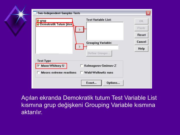 Alan ekranda Demokratik tutum Test Variable List ksmna grup deikeni Grouping Variable ksmna aktarlr.