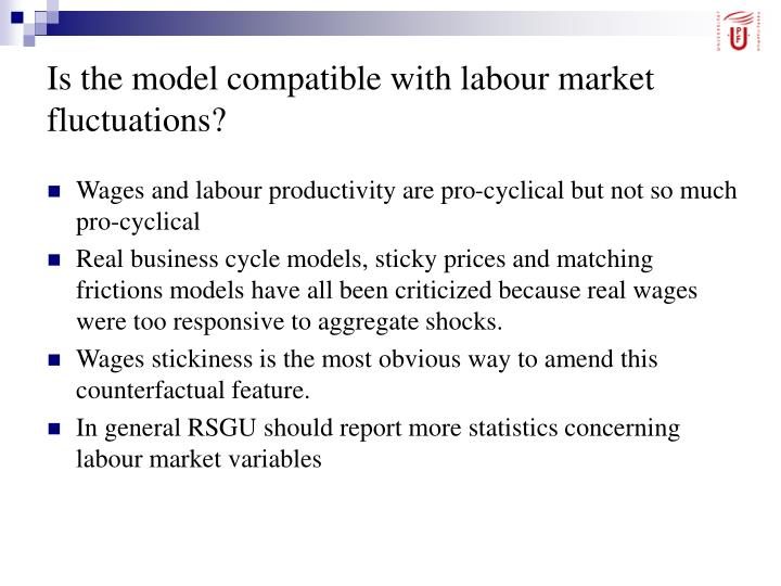 Is the model compatible with labour market fluctuations?
