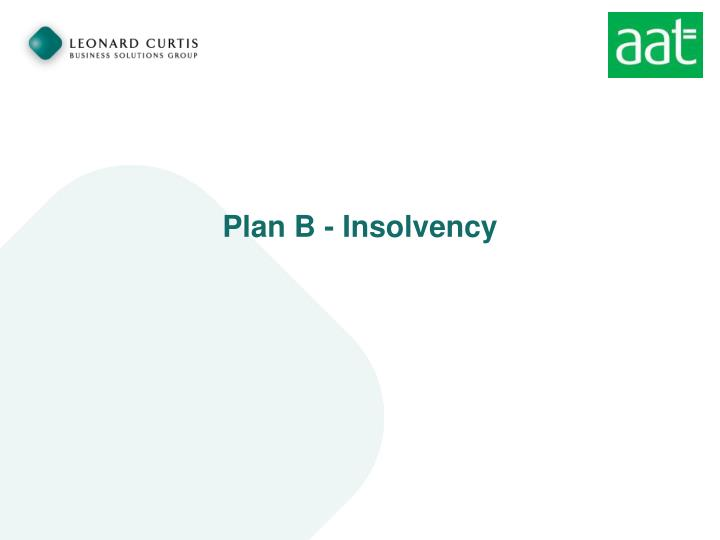 Plan B - Insolvency