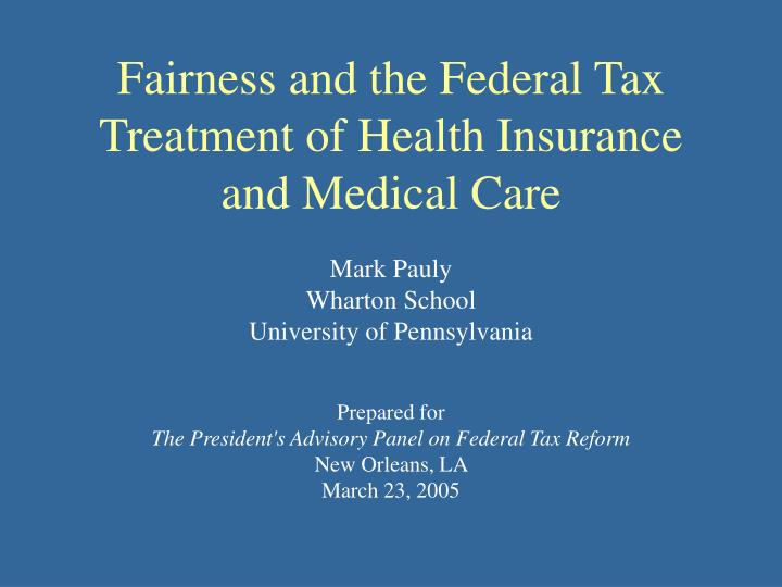 Fairness and the Federal Tax Treatment of Health Insurance and Medical Care