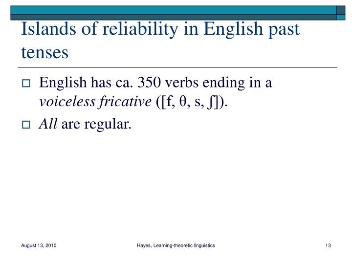 Islands of reliability in English past tenses