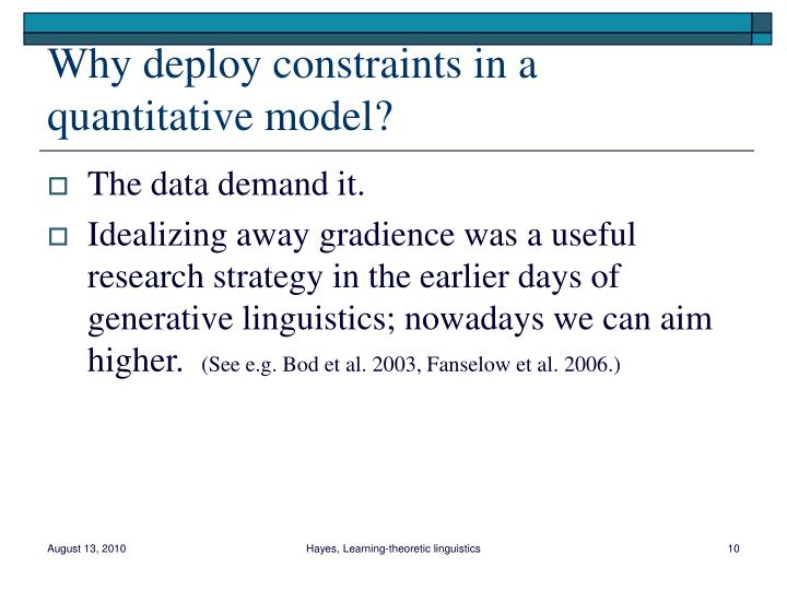 Why deploy constraints in a quantitative model?
