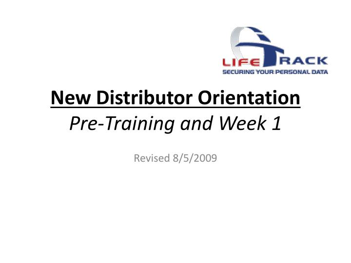 new distributor orientation pre training and week 1