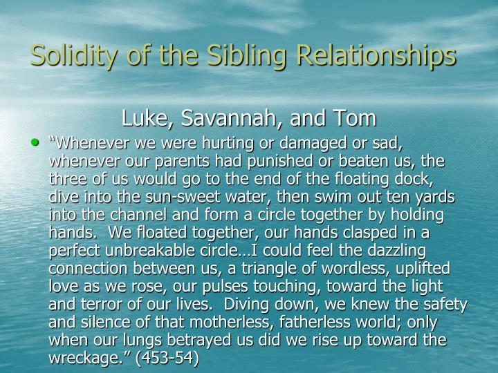 Solidity of the Sibling Relationships