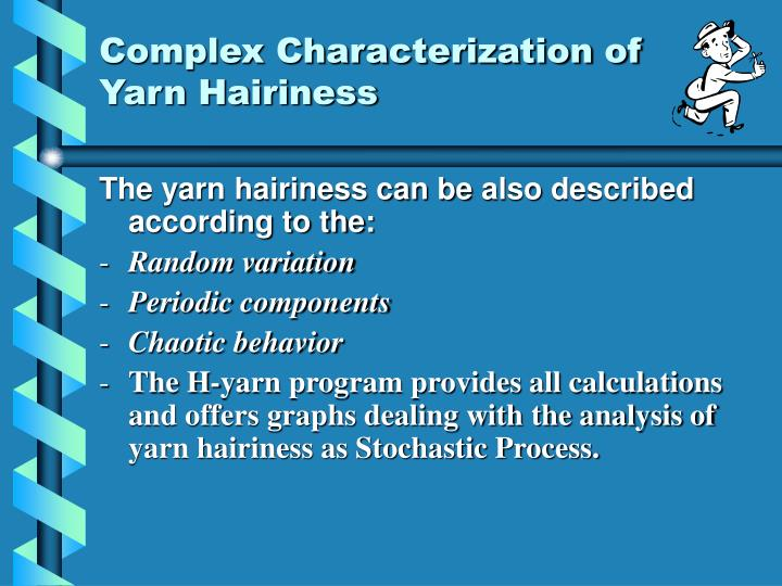 Complex Characterization of Yarn Hairiness