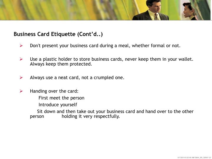 Business Card Etiquette (Cont'd..)