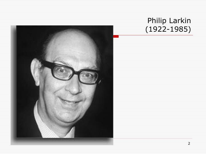 the less deceived philip larkin Arguably larkin's most seminal poetic work, the less deceived was a collection of 29 poems released in 1955 which marked a sea change in his evolution towards becoming the literary colossus he is regarded today.