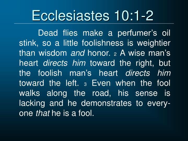Ecclesiastes 10:1-2