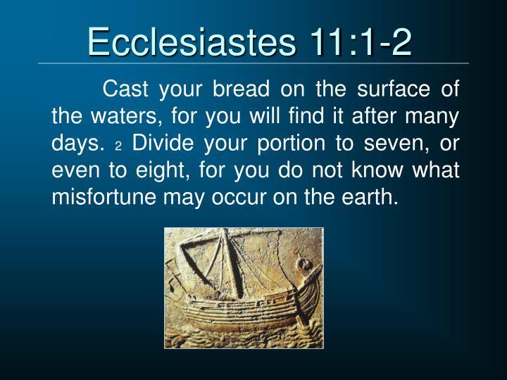 Ecclesiastes 11:1-2