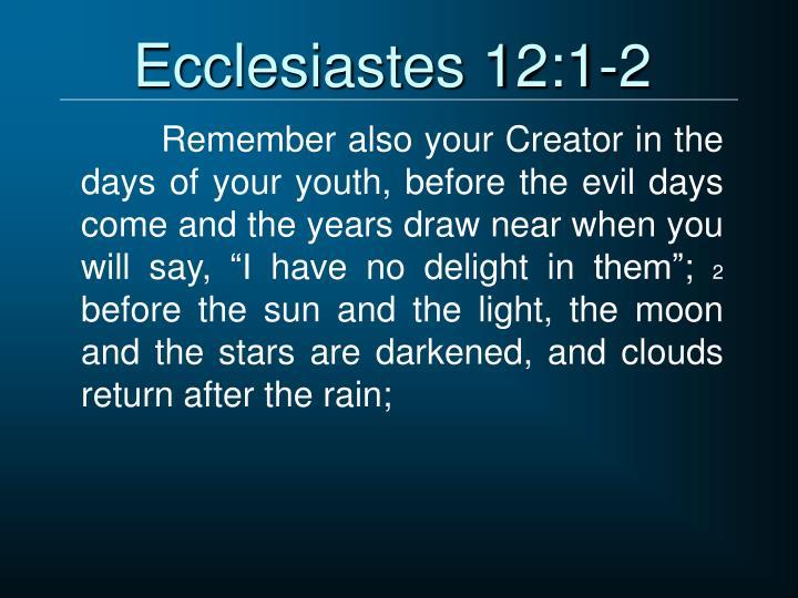 Ecclesiastes 12:1-2