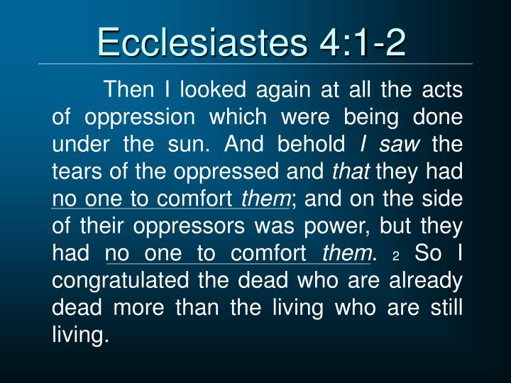 Ecclesiastes 4:1-2