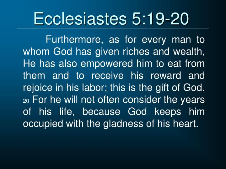 Ecclesiastes 5:19-20