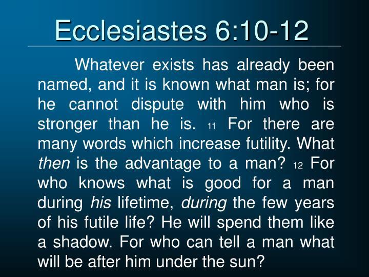 Ecclesiastes 6:10-12