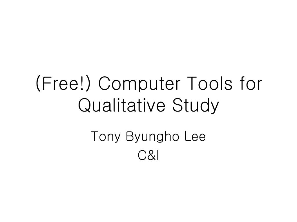 (Free!) Computer Tools for Qualitative Study
