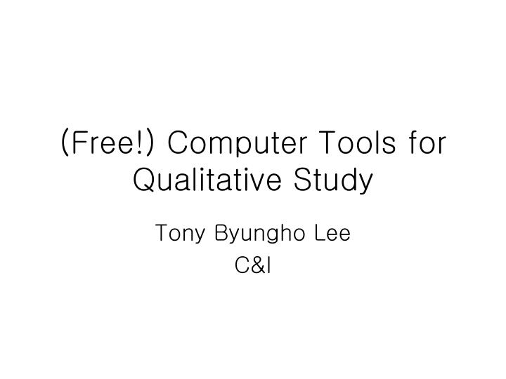 Free computer tools for qualitative study