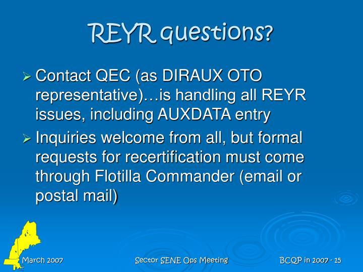 REYR questions?