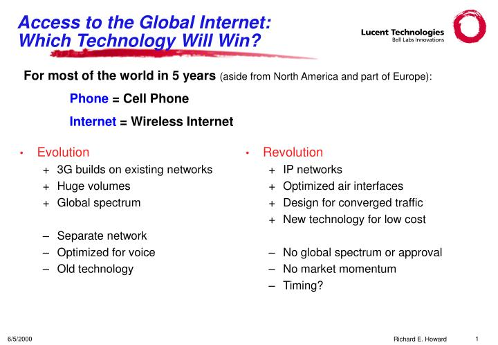 Access to the global internet which technology will win