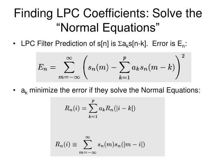 "Finding LPC Coefficients: Solve the ""Normal Equations"""