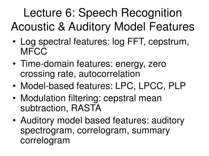 Lecture 6 speech recognition acoustic auditory model features
