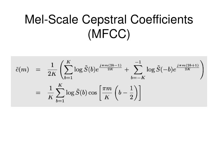 Mel-Scale Cepstral Coefficients (MFCC)