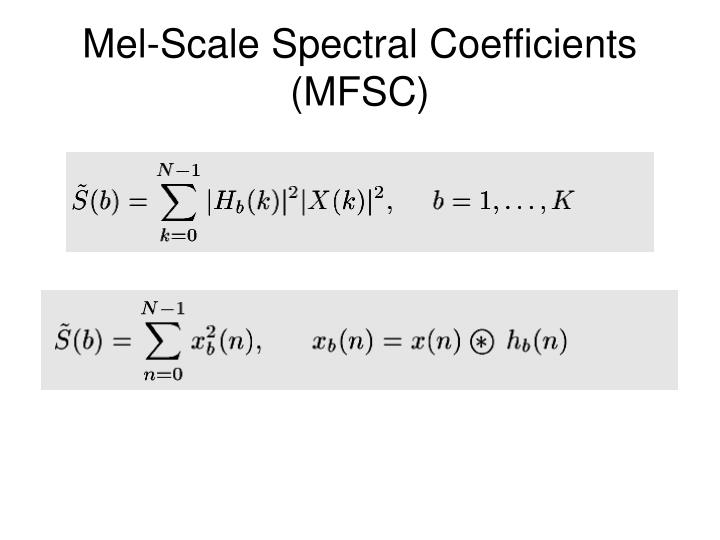 Mel-Scale Spectral Coefficients (MFSC)