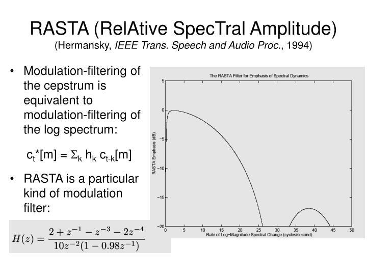 RASTA (RelAtive SpecTral Amplitude)