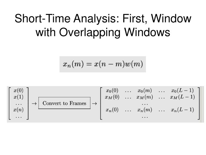 Short-Time Analysis: First, Window with Overlapping Windows