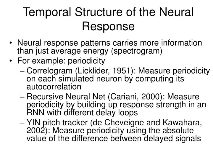 Temporal Structure of the Neural Response