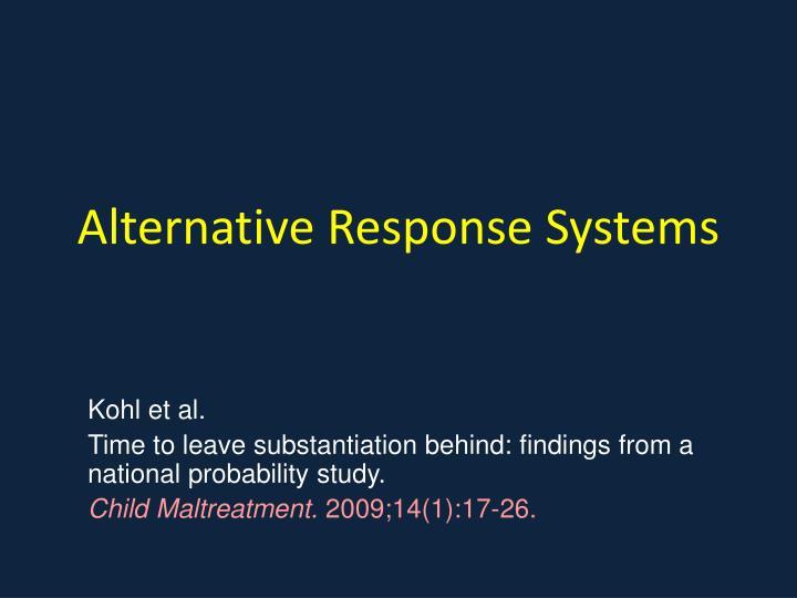 Alternative Response Systems