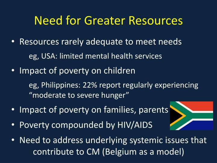 Need for Greater Resources