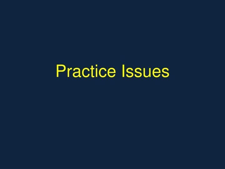 Practice Issues